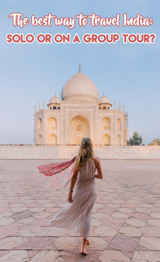The best way to travel India- doing it solo or on a group tour?